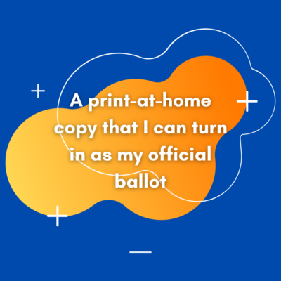 A print-at-home copy that I can turn in as my official ballot