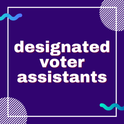 Designated voter assistants